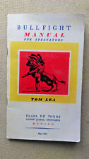 Lea, Tom. BULLFIGHT MANUAL FOR SPECTATORS. pirated  edition c1952 (1949 stated)