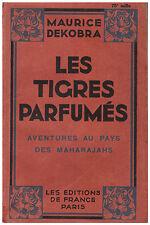 DEKOBRA Maurice - LES TIGRES PARFUMES - AVENTURES AU PAYS DES MAHARAJAHS - 1930