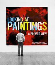 Looking at Paintings: A Private View (Hardback) LIKE NEW, FREE SHIPPING+TRACKING