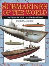 Submarines of the World. [300 of the World's Greatest Submarines]. Jackson, Rob