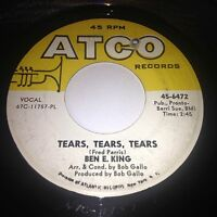 Ben E. King: Tears, Tears, Tears / A Man Without A Dream 45 - Northern Soul