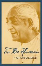 To Be Human by J. Krishnamurti (2000, Paperback)
