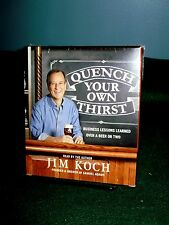 QUENCH YOUR OWN THIRST,BUSINESS LESSONS LEARNED,JIM KOCH,FOUNDER OF SAMUEL ADAMS