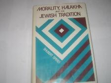 Morality, Halakha and the Jewish Tradition by Shubert Spero