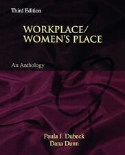 Workplace/Women's Place An Anthology by Paula Dubeck Third Edition
