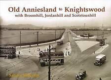 Old Anniesland to Knightswood: with Broomhill, Jordanhill and Scotstounhill...