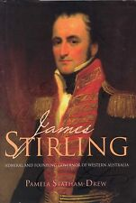 SIGNED James Stirling Admiral and Founding Governor Western Australia Pam Drew