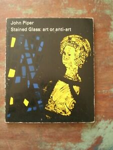 JOHN PIPER STAINED GLASS: Art or anti-art PB