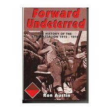 23rd BATTALION HISTORY - FORWARD UNDETERRED BOOK Australian WW1
