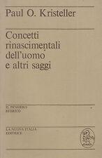 Concetti rinascimentali dell'uomo e altri saggi. Kristeller. 1978  **MC11