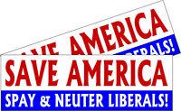 Republican Bumper Sticker Save America Neuter Liberals Sticker Decal 2 Pack