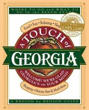 A Touch of Georgia : Where to Go and What to Do in the Peach State (1996,...