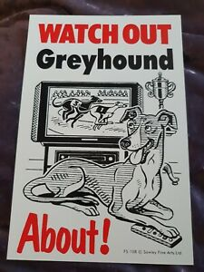 GREYHOUNDS Watch Out Greyhound About Dog security sign dogs signs PLASTIC SIGN