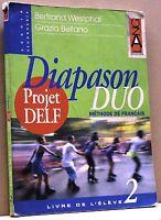 DIAPASON DUO, PROJET DELF,Livre de l'eleve 2 - B. Westphal, G. Bellano[Libro]
