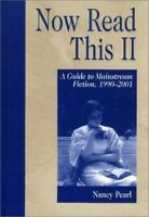 Now Read This II Vol. II : A Guide to Mainstream Fiction, 1990-2001 Nancy Pearl