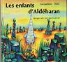 Les enfants d'Aldébaran * Jacqueline HELD * Album rigide * ed La Farandole