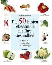 Die 50 besten Lebensmittel für Ihre Gesundheit von ... | Buch | Zustand sehr gut