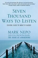Seven Thousand Ways to Listen: Staying Close to What Is Sacred (Paperback or Sof