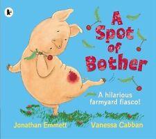 Preschool Bedtime Story Book: A SPOT OF BOTHER  by Jonathan Emmett - NEW