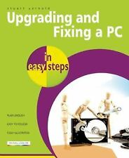 NEW - Upgrading and Fixing a PC in Easy Steps by Yarnold, Stuart