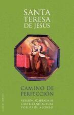 Camino de Perfecci�n : Adaptado Al Castellano Actual by Teresa de Jes�s...