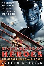 By The Blood Of Heroes - The Great Undead War #1 by Joseph Nassise SC new