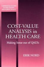 Cost-Value Analysis in Health Care: Making Sense out of QALYS-ExLibrary