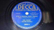 "BOB CROSBY It's A Whole New Thing/ Angry EX! 10"" 78 Decca 2839 TEDDY GRACE"