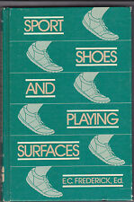 SPORT SHOES AND PLAYING SURFACES- *SHOE DESIGN & BIOMECHANICS* 1984