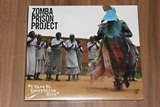 Zomba Prison Project - I Have No Everything Here (CD)(657036 121621)(Neu+OVP)