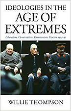 Ideologies in the Age of Extremes: Liberalism, Conservatism, Communism, Fascism