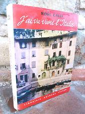 J'ai vu vivre l'Italie, Noël Calef 1959 récit de voyage, culture...