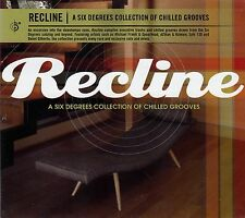 RECLINE - A SIX DEGREES COLLECTION OF CHILLED GROOVES / CD - NEU