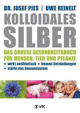 Buch Kolloidales Silber Josef Pies / Uwe Reinelt