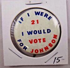 Would Vote Lyndon B Johnson Presidential Political Campaign Pinback Button
