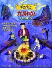 What to Do When Your Temper Flares: A Kid`s Guide to Overcoming Problems With An