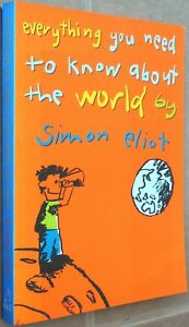 Everything You Need to Know About the World by Simon Eliot (Paperback, 2006)