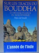 Sur les traces du Bouddha et des hauts lieux du bouddhisme Marc de Smedt