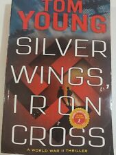 Silver Wings Iron Cross By Tom Young Advanced Readers Copy Paperback
