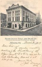 BLAIR COUNTY TITLE & TRUST CO. ALTOONA PENNSYLVANIA POSTCARD 1909