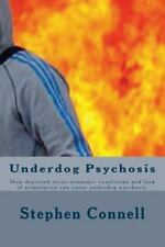 Underdog Psychosis : How Deprived Socio-Economic Conditions and Lack of...