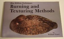 Burning and Texturing Methods by William Veasey 1984
