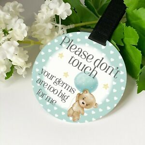 Boy Teddy Bear and Balloon Do not touch the baby Germs Pram Tag car seat sign