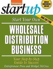 StartUp: Start Your Own Wholesale Distribution Business : Your Step-by-Step...