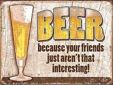 BIRRA perché i vostri amici Retrò Vintage Tin Sign Poster Metallo Divertente Pub Bar DECO