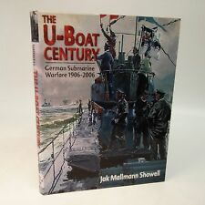 The U-Boat Century~Jak M Showell~German SUbamarine Warfare 1906-2006