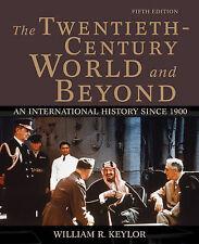 The Twentieth- Century World And Beyond: An International History. Keylor.