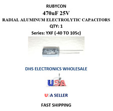 Rubycon 470uF 25V SERIES YXF RADIAL ELECTROLYTIC CAP 7,000HRS @ 105c QTY: 1