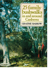 25 Family Bushwalks in and around Canberra...G. Barrow...2e...Hiking