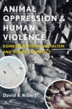 Animal Oppression and Human Violence : Domesecration, Capitalism, and Global Con